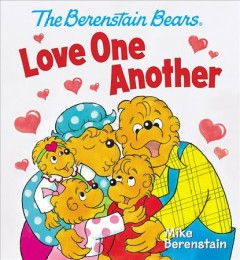 The Berenstain Bears love one another - Mike Berenstain