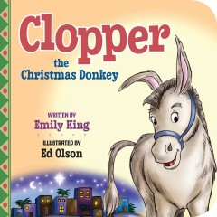Clopper, the Christmas donkey - Emily King