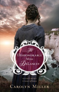 Dishonorable Miss Delancey - Carolyn Miller