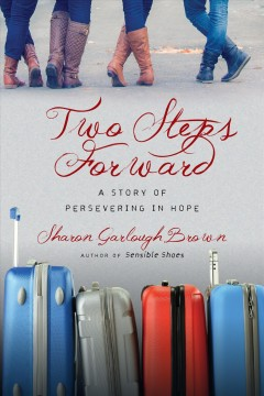 Two steps forward : a story of persevering in hope - Sharon Garlough Brown
