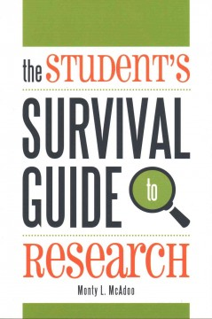 The student's survival guide to research  - Monty L McAdoo