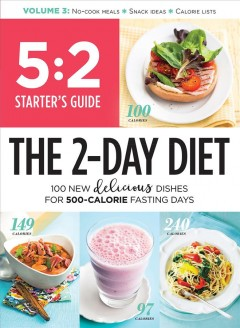 The 2-day diet : 100 new delicious dishes for 500-calorie fasting days.