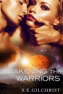 Awakening the warriors - S. E Gilchrist