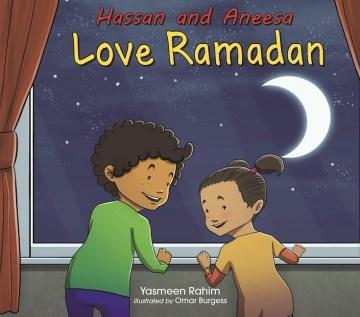 Hassan and Aneesa love Ramadan - Yasmeen Rahim