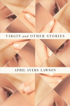 Virgin and Other Stories - April Ayers Lawson