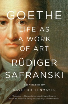 Goethe : life as a work of art - Rüdiger Safranski