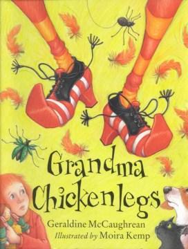Grandma Chickenlegs - Geraldine McCaughrean