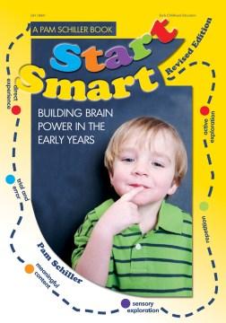 Start Smart : Building Brain Power in the Early Years - Pam; Johnson Schiller