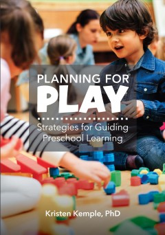 Planning for Play. - Kristen M Kemple