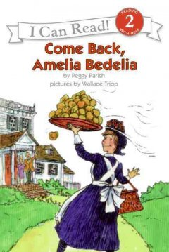 Come back, Amelia Bedelia - Peggy Parish