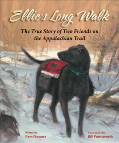 Ellie's long walk : the true story of two friends on the Appalachian Trail - Pam Flowers