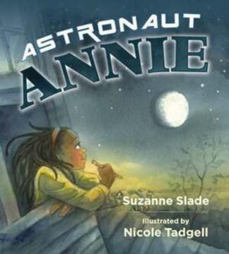 Astronaut Annie - Suzanne Slade