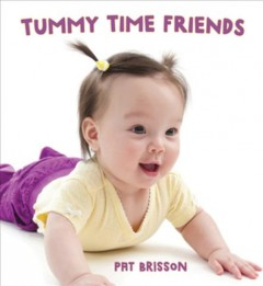 Tummy time friends - Pat Brisson