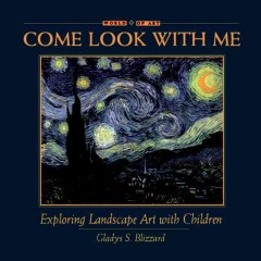 Come look with me : exploring landscape art with children - Gladys S Blizzard