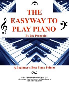 The easyway to play piano : a beginner's best piano primer - Joe Procopio