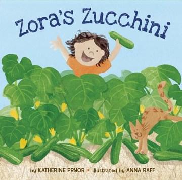 Zora's zucchini  - Katherine Pryor