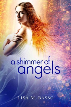A shimmer of angels - Lisa M Basso