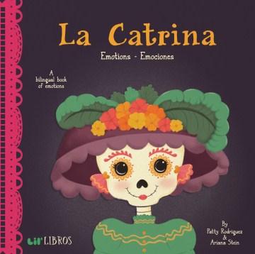 La Catrina : emotions = emociones - Patty Rodríguez