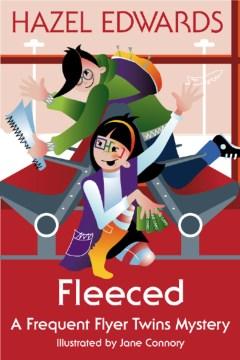 Fleeced : A Frequent Flyer Twins Mystery. Hazel Edwards. - Hazel Edwards