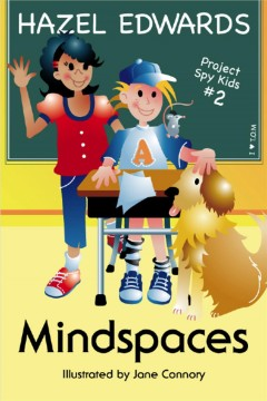 Mindspaces : Project Spy Kids Series, Book 2 - Hazel Edwards