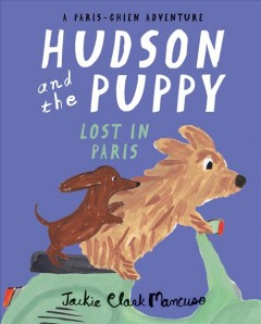 Hudson and the puppy : lost in Paris - Jackie Clark Mancuso