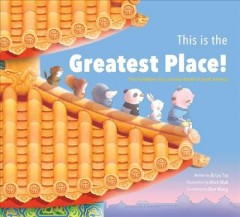 This is the greatest place! : the Forbidden City and the world of small animals - Liwen Xie