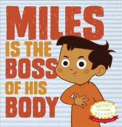 Miles is the boss of his body - Samantha Kurtzman-Counter