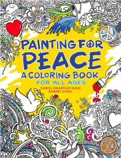 Painting for peace : a coloring book for all ages - Carol Swartout Klein