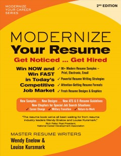 Modernize your resume : get noticed ... get hired / master resume writers Wendy Enelow & Louise Kursmark - Wendy S Enelow