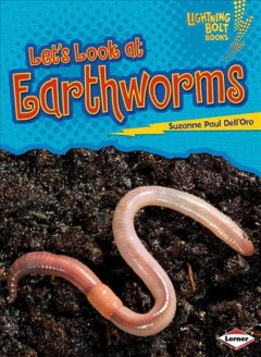 Let's look at earthworms - Suzanne Paul Dell'Oro