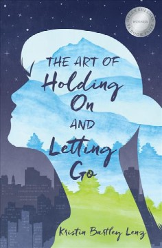 Art of Holding on and Letting Go - Kristin Bartley Lenz