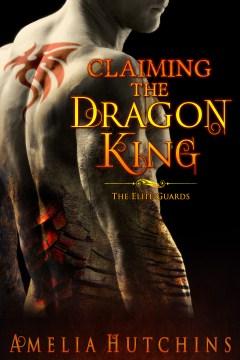 Claiming the dragon king - Amelia Hutchins