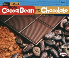 From cocoa bean to chocolate - Robin Nelson