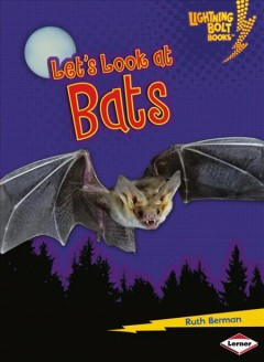 Let's look at bats - Ruth Berman