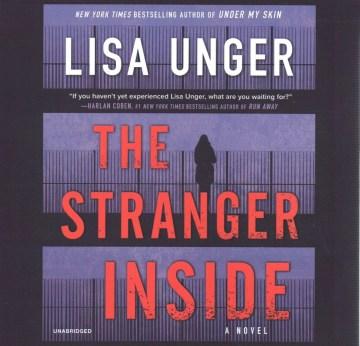 The stranger inside : a novel - Lisa Unger