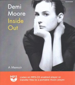 Inside Out : A Memoir - Demi Moore