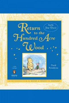 Return to the Hundred Acre Wood : in which Winnie-the-Pooh enjoys further adventures with Christopher Robin and his friends - David Benedictus