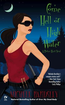 Come hell or high water - Michele Bardsley