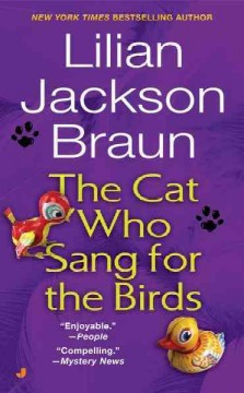 The cat who sang for the birds - Lilian Jackson Braun