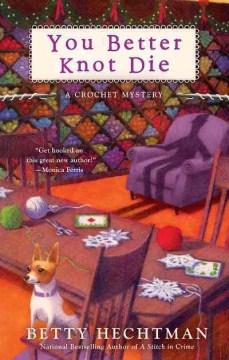You better knot die - Betty Hechtman