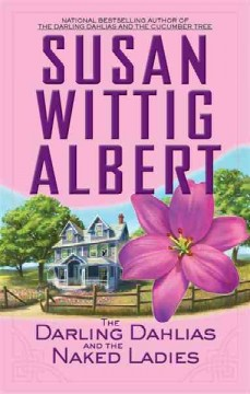 The Darling Dahlias and the naked ladies - Susan Wittig Albert