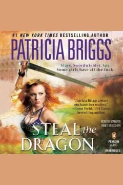 Steal the dragon : Sianim Series, Book 3. Patricia Briggs. - Patricia Briggs