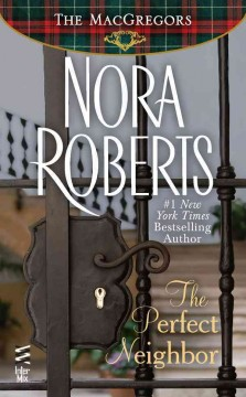 The perfect neighbor - Nora Roberts