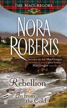 Rebellion ; & In from the cold - Nora Roberts
