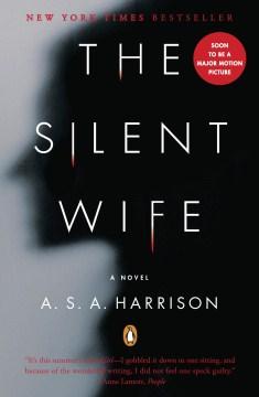 The silent wife : a novel - A. S. A Harrison