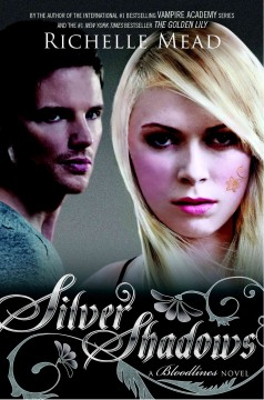 Silver shadows : a Bloodlines novel - Richelle Mead