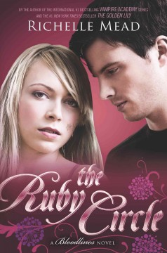 The Ruby Circle A Bloodlines Novel - Richelle Mead