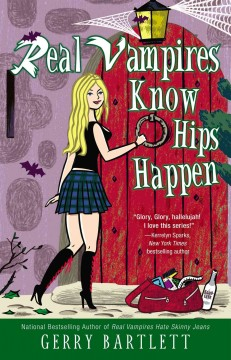 Real vampires know hips happen - Gerry Bartlett