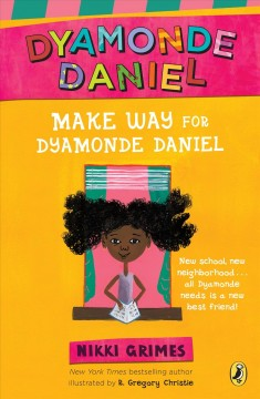 Make way for Dyamonde Daniel - Nikki Grimes