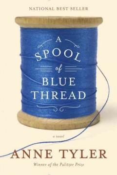 A spool of blue thread : a novel - Anne Tyler